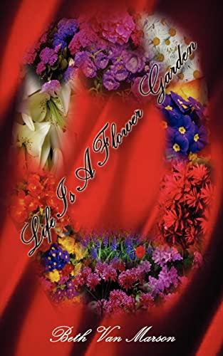 9781403348937: Life is a Flower Garden