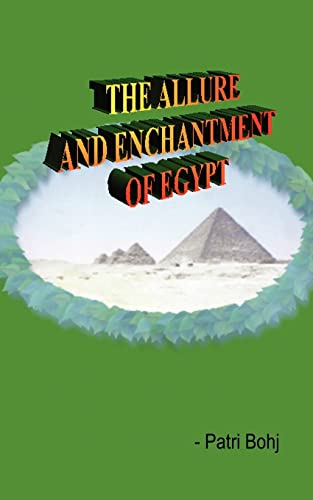 The Allure and Enchantment of Egypt: Patri Bohj
