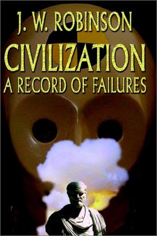9781403349378: Civilization: A Record of Failures