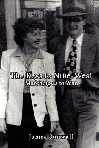 9781403350633: The Keys to Nine-West: Marching as to War