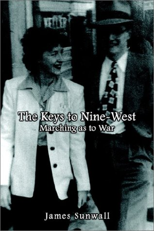 9781403350640: The Keys to Nine-West: Marching as to War