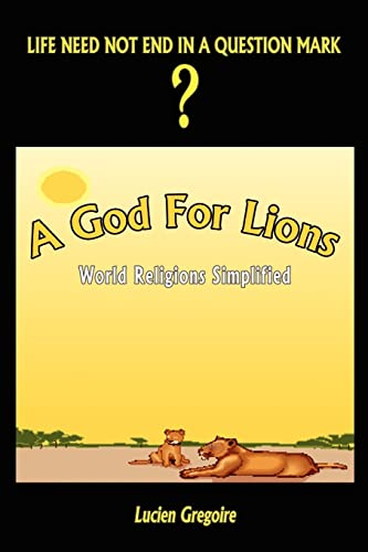 9781403354532: A God for Lions: World Religions Simplified