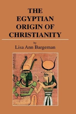 9781403356260: The Egyptian Origin of Christianity