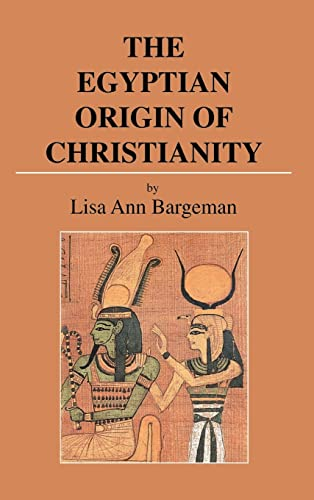9781403356277: The Egyptian Origin of Christianity