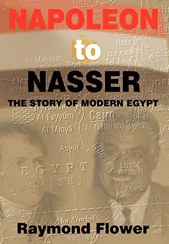 9781403357465: Napoleon to Nasser: The Story of Modern Egypt