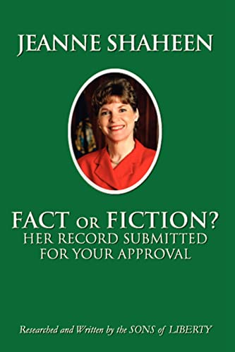 JEANNE SHAHEEN: FACT or FICTION: Her Record Submitted for Your Approval: Sons of Liberty