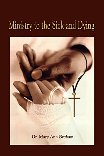 9781403358974: Ministry to the Sick and Dying