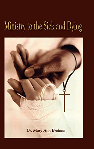 9781403358981: Ministry to the Sick and Dying