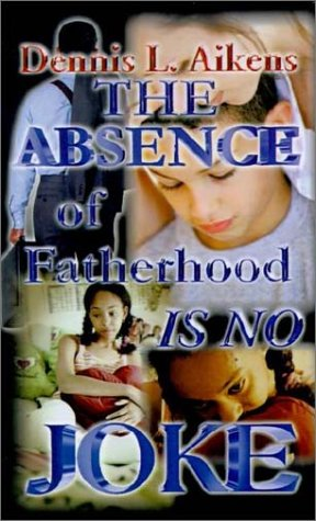 9781403359353: The Absence of Fatherhood is No Joke