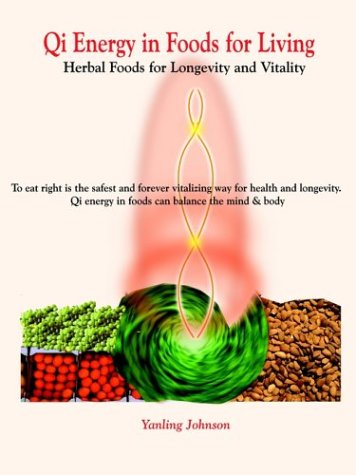 9781403360083: Qi Energy in Foods for Living: Herbal Foods for Longevity and Vitality