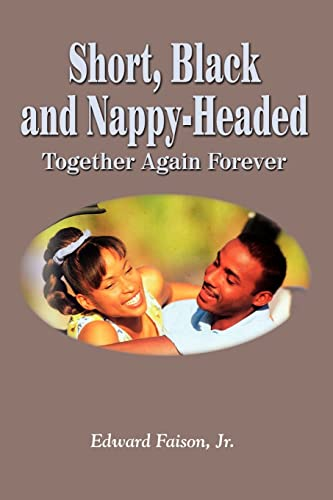 Short, Black and Nappy-Headed: Together Again Forever: Faison Edward