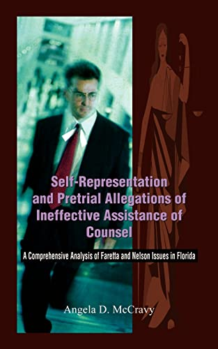 9781403360656: Self-Representation and Pretrial Allegations of Ineffective Assistance of Counsel: A Comprehensive Analysis of Faretta and Nelson Issues in Florida