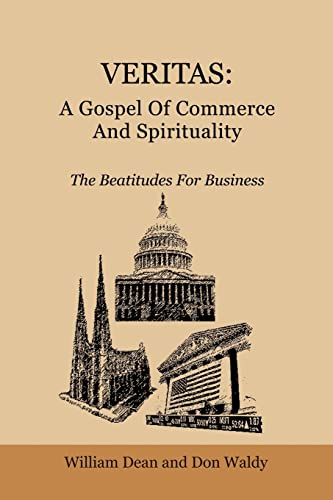 9781403363244: Veritas: A Gospel of Commerce And Spirituality: The Beatitudes for Business