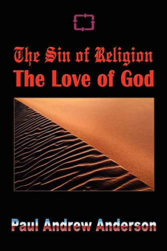 9781403364340: The Sin of Religion The Love of God