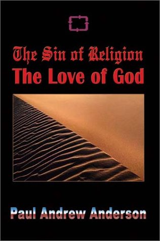 9781403364357: The Sin of Religion the Love of God