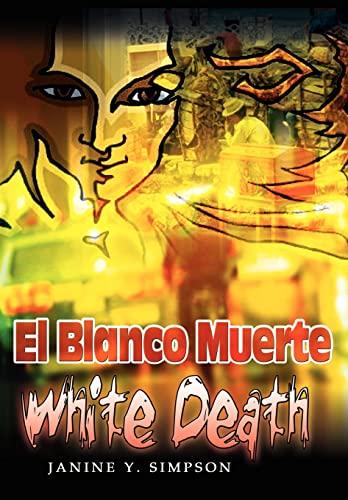 El Blanco Muerte: White Death: Janine Y. Simpson
