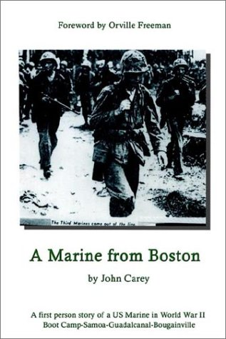 9781403367204: A Marine From Boston: A first person story of a US Marine in World War II - Boot Camp-Samoa-Guadalcanal-Bougainville