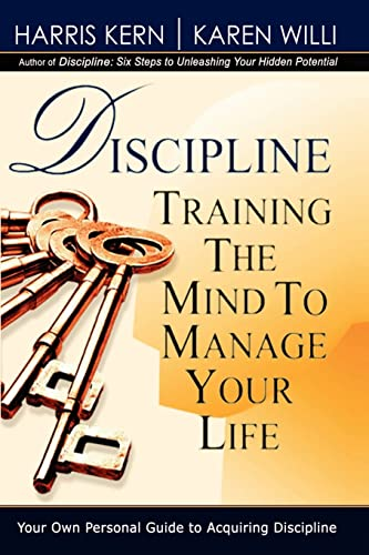 9781403367242: DISCIPLINE : TRAINING THE MIND TO MANAGE YOUR LIFE