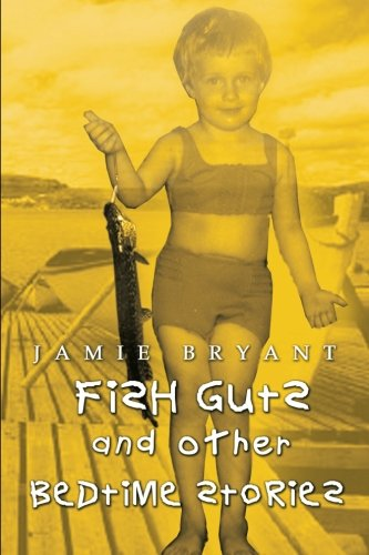 Fish Guts and Other Bedtime Stories: Jamie Bryant