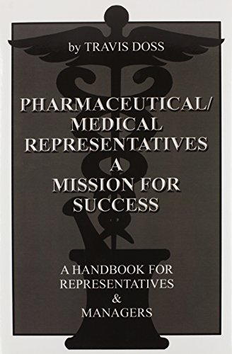 9781403367594: Pharmaceutical/Medical Representatives A Mission for Success: A Handbook for Representatives and Managers