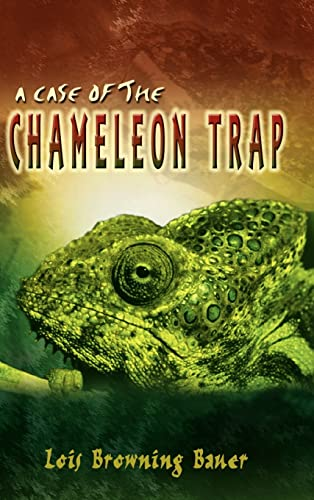 A CASE OF THE CHAMELEON TRAP: Lois Browning Bauer