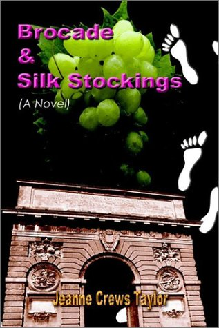Brocade and Silk Stockings: Taylor, Jeanne Crews