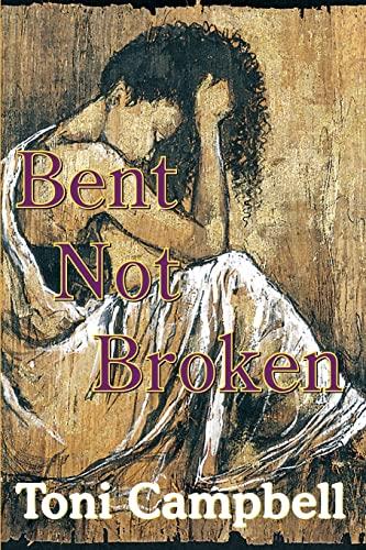 Bent Not Broken: Toni Campbell