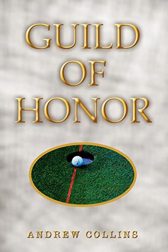 Guild of Honor (9781403371492) by Andrew Collins