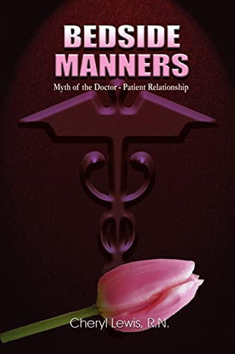 9781403372000: Bedside Manners: Myth of the Doctor-Patient Relationship