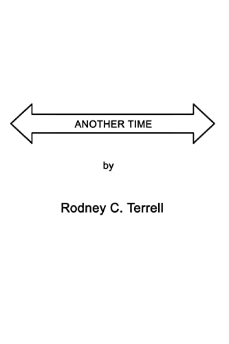 ANOTHER TIME: Terrell, Rodney C.