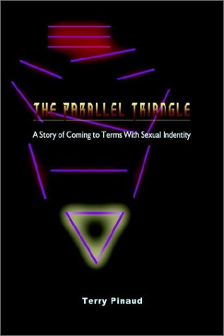 The Parallel Triangle: A Story of Coming to Terms with Sexual Indentity: Terry Pinaud