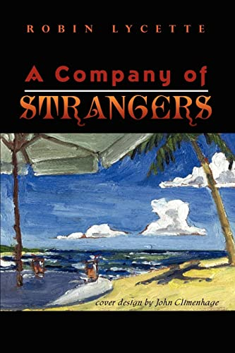 A Company of Strangers (Paperback): Robin Lycette