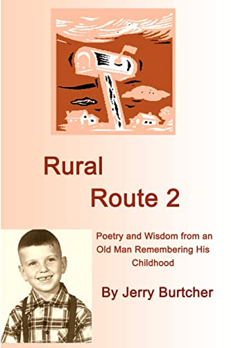 9781403374714: Rural Route 2: Poetry and Wisdom from an Old Man Remembering His Childhood