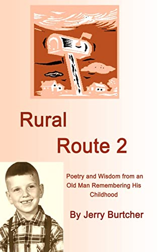 9781403374721: Rural Route 2: Poetry and Wisdom from an Old Man Remembering His Childhood