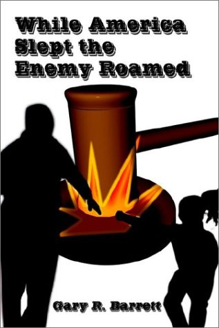 9781403374745: While America Slept the Enemy Roamed