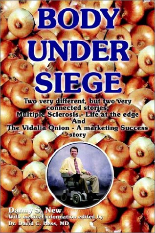 9781403374929: Body Under Siege: Two Very Different, But Two Very Connected Stories: Multiple Sclerosis - Life at the Edge and the Vidalia Onion - A Ma