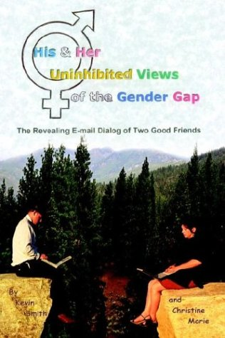 9781403375391: His & Her Uninhibited Views of the Gender Gap: The Revealing E-mail Dialog of Two Good Friends