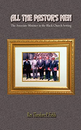 9781403375711: All the Pastor's Men: The Associate Minister in the Black Church Setting