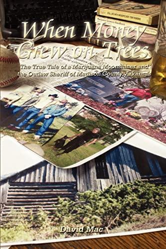 When Money Grew on Trees: the True: David Mac