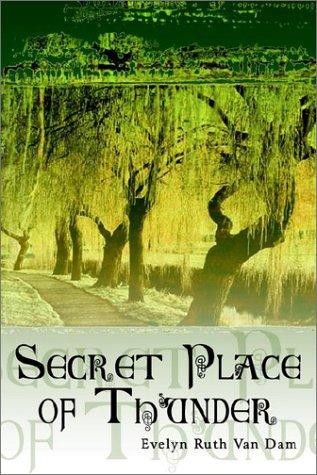 Secret Place of Thunder: Evelyn Ruth Van Dam