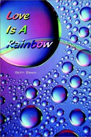 Love Is a Rainbow: Brady, Betty