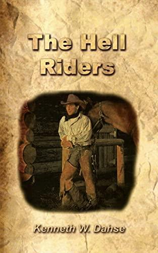 The Hell Riders: Kenneth W. Dahse