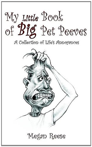 9781403377494: My Little Book of Big Pet Peeves: A Collection of Life's Annoyances