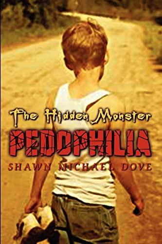 9781403380623: The Hidden Monster: Pedophilia