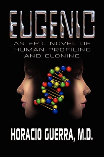 9781403381293: Eugenic: An Epic Novel of Human Profiling and Cloning