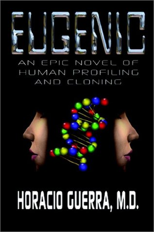 9781403381309: Eugenic: An Epic Novel of Human Profiling and Cloning