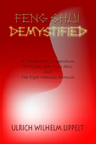 9781403381347: Feng Shui Demystified: A Comparative Compendium on Flying Star Feng Shui and The Eight Mansion Formula