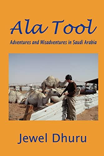 9781403381446: Ala Tool: Adventures and Misadventures in Saudi Arabia
