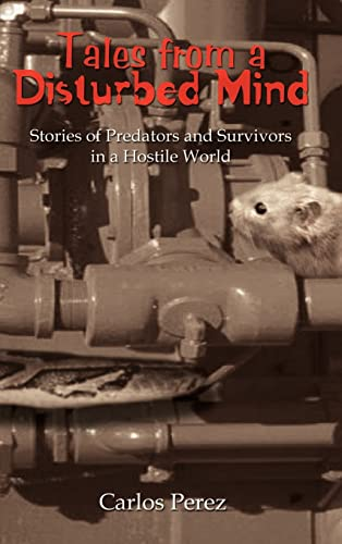 9781403381972: Tales from a Disturbed Mind: Stories of Predators and Survivors in a Hostile World