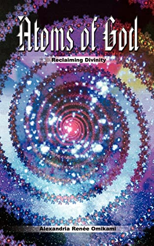 9781403385116: Atoms of God: Reclaiming Divinity